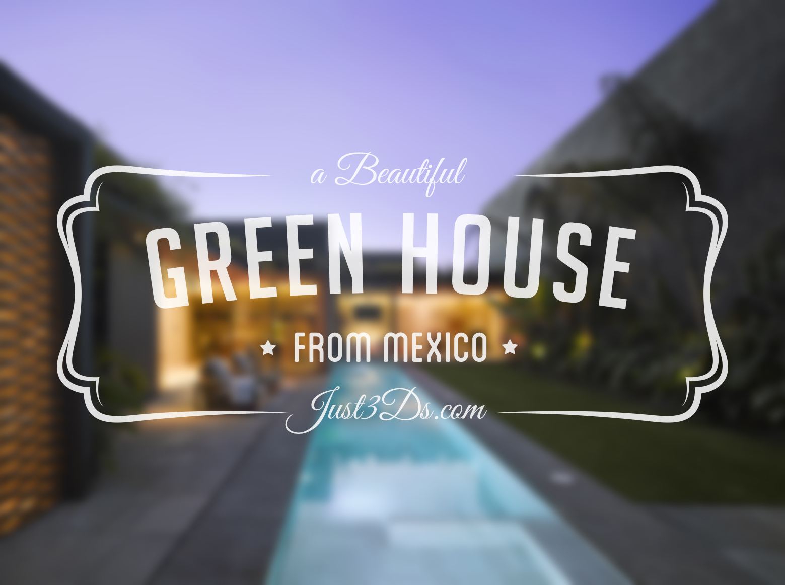 1Green-house-mexico-just3ds.com